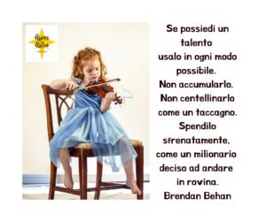 Il talento è un dono e va consumato tutto